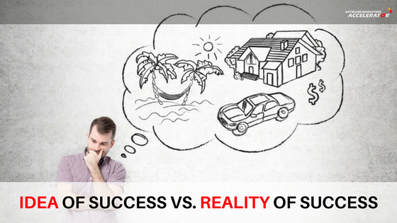 Idea of Success Vs. Reality of Success